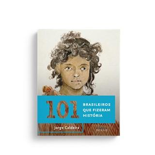 Livro - 101 Brasileiros Que Fizeram História - Caldeira - Sextante