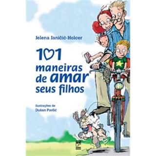 Livro - 101 Maneiras de Amar Seus Filhos - Janicic-Holcer - Panda Books
