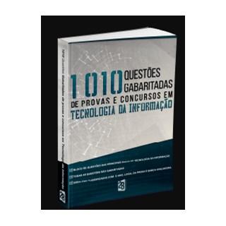 Livro - 1010 Questões Gabaritadas de Provas e Concursos em Tecnologia da Informação