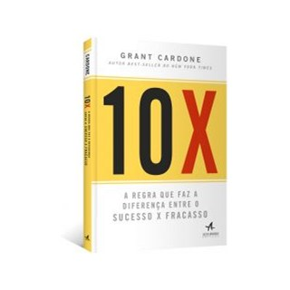 Livro - 10X - A Regra que faz a diferença entre o Sucesso x Fracasso - Cardone