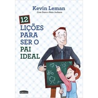 Livro - 12 Lições Para Ser O Pai Ideal - Leman - Planeta
