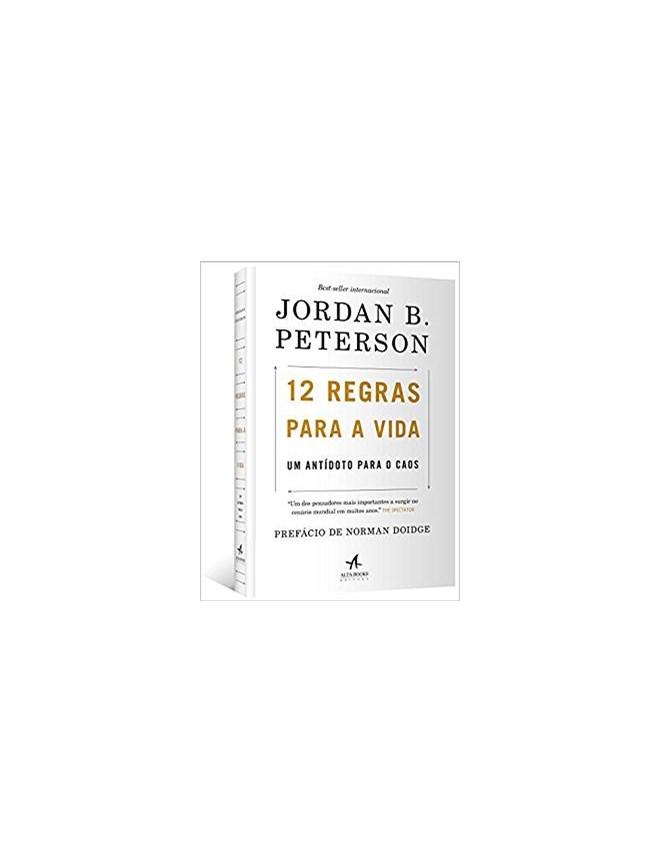 Livro - 12 Regras Para a Vida: Um Antídoto para o Caos - Peterson