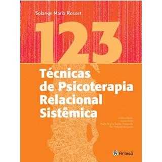 Livro - 123 Técnicas de Psicoterapia Relacional Sistêmica - Rosset