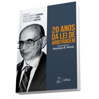Livro - 20 Anos da Lei de Arbitragem - Homenagem a Petrônio R. Muniz - Carmona