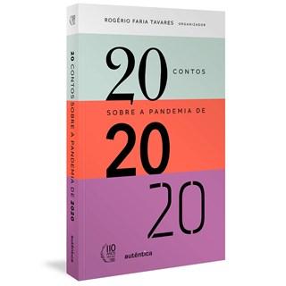 Livro 20 Contos Sobre a Pandemia de 2020 - Tavares - Autêntica