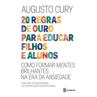 Livro - 20 Regras de Ouro para Educar Filhos e Alunos - Cury