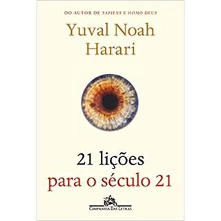 Livro 21 Lições para o Século 21 - Harari - Cia das Letras