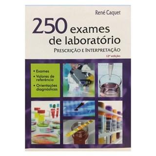 Livro - 250 Exames de Laboratório - Prescrição e Interpretação - Caquet