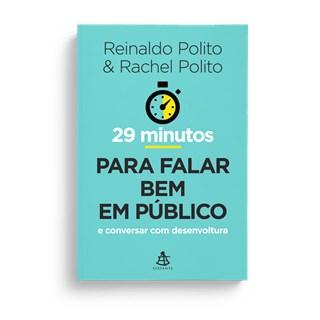 Livro - 29 Minutos Para Falar Bem em Público - Polito - Sextante
