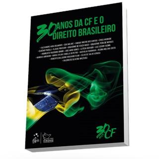 Livro - 30 Anos da CF e o Direito Brasileiro - Pré Venda