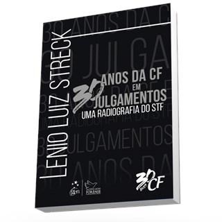 Livro - 30 Anos da CF em 30 Julgamentos - Uma Radiografia do STF - Streck - Pré Venda 1ª edição