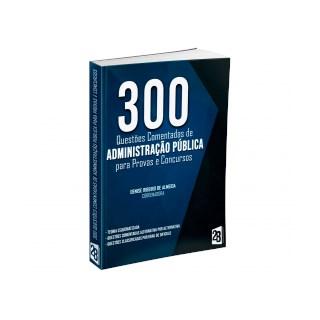 Livro - 300 Questões Comentadas de Administração Pública para Concursos - Almeida