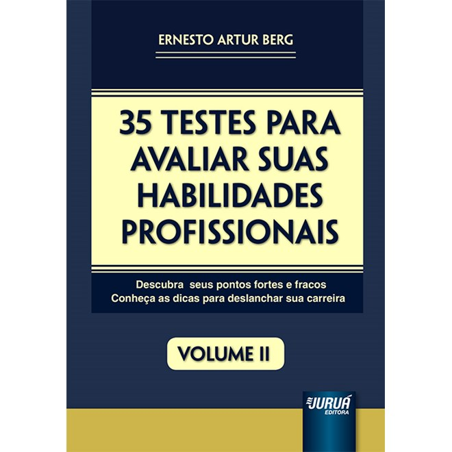 Livro - 35 Testes para Avaliar suas Habilidades Profissionais - Berg - Juruá