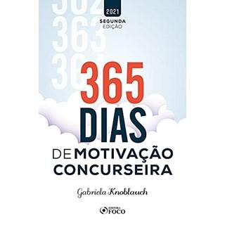 Livro - 365 Dias de Motivação Concurseira - Knoblauch - Foco
