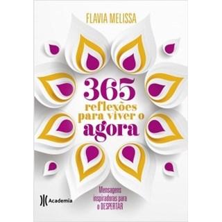 Livro - 365 Reflexões Para Viver o Agora - Melissa - Planeta