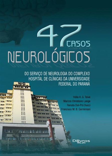 Livro - 47 Casos Neurológicos - Teive