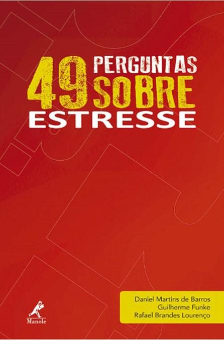 Livro - 49 Perguntas Sobre Estresse - Barros