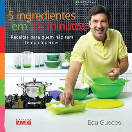 Livro - 5 ingredientes em 15 minutos - Receitas para quem não tem tempo a perder