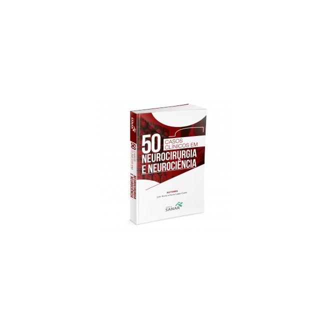 Livro - 50 Casos Clínicos em Neurocirurgia e Neurociência - Rocha