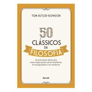 Livro - 50 clássicos da filosofia - Bowdon 1º edição