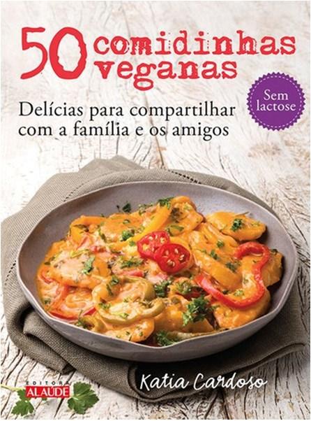 Livro - 50 comidinhas veganas - Delícias para compartilhar com a família e os amigos