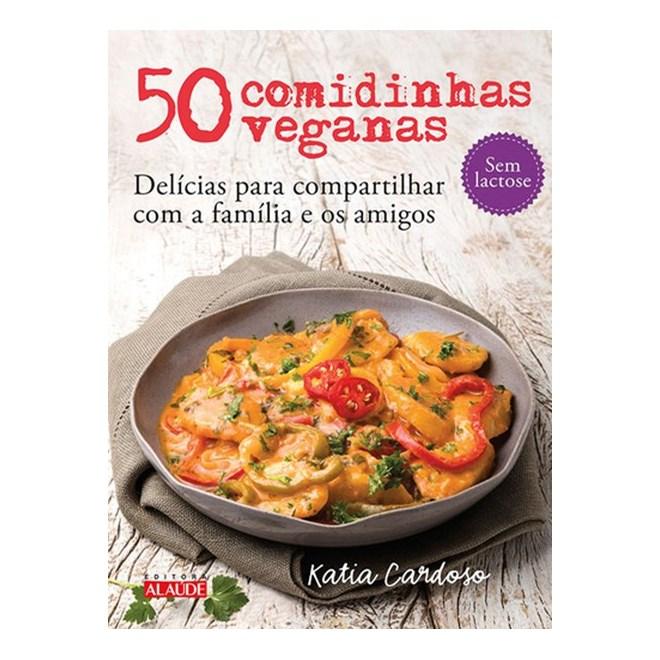 Livro - 50 Comidinhas Veganas - Delícias para Compartilhar com a Família e os Amigos -