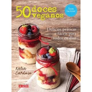 Livro - 50 Doces Veganos - Delícias fáceis e práticas para todos os dias