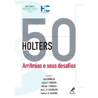 Livro - 50 Holters: Arritmias e seus Desafios - Grindler