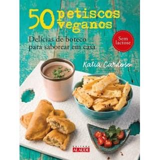 Livro - 50 Petiscos Veganos - Delícias De Boteco Para Saborear Em Casa - Cardoso