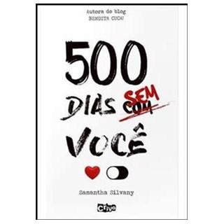 Livro - 500 Dias Sem Você - Silvany