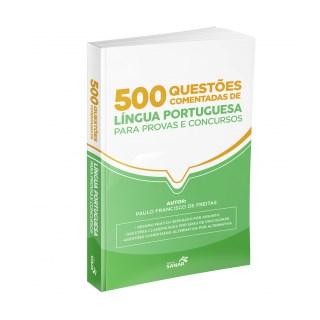 Livro - 500 Questões Comentadas de Língua Portuguesa - Freitas