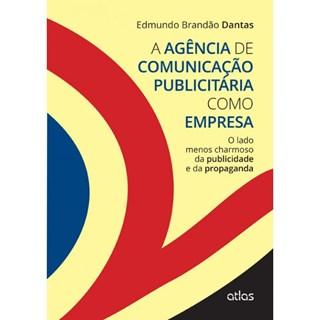 Livro - A Agência de Comunicação Publicitária como Empresa - Dantas
