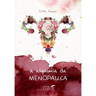 Livro A Alquimia da Menopausa - Skipper - Laszlo