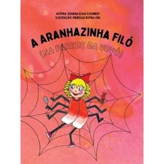 Livro - A Aranhazinha Filó na Parede da Vovó - Schubert