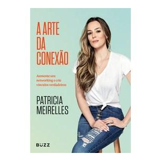Livro - A arte da conexão - Meirelles 1º edição