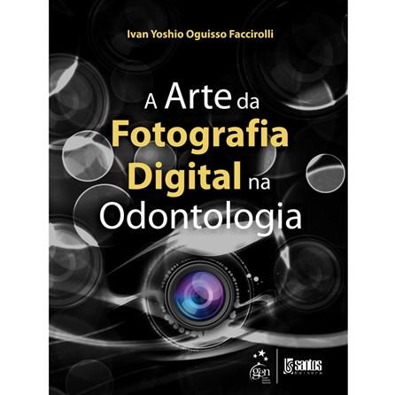 Livro - A Arte da Fotografia Digital na Odontologia - Yoshio