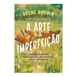 Livro - A arte da imperfeição - Brown 1º edição