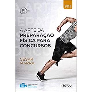 Livro - A Arte da Preparação Física Para Concursos - Marra - Foco