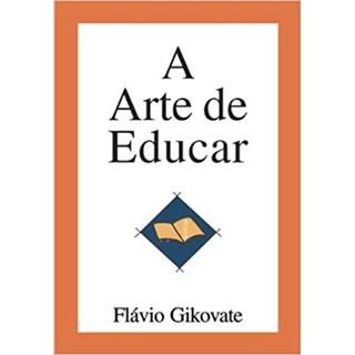 Livro - A arte de educar - Gikovate - Mg Editorial