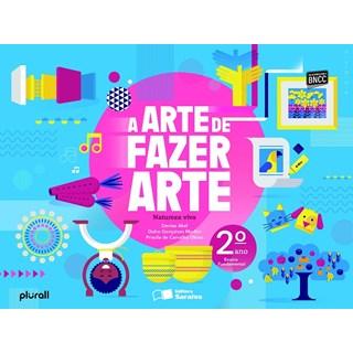 Livro - A Arte de Fazer Arte - 2 Ano - Saraiva