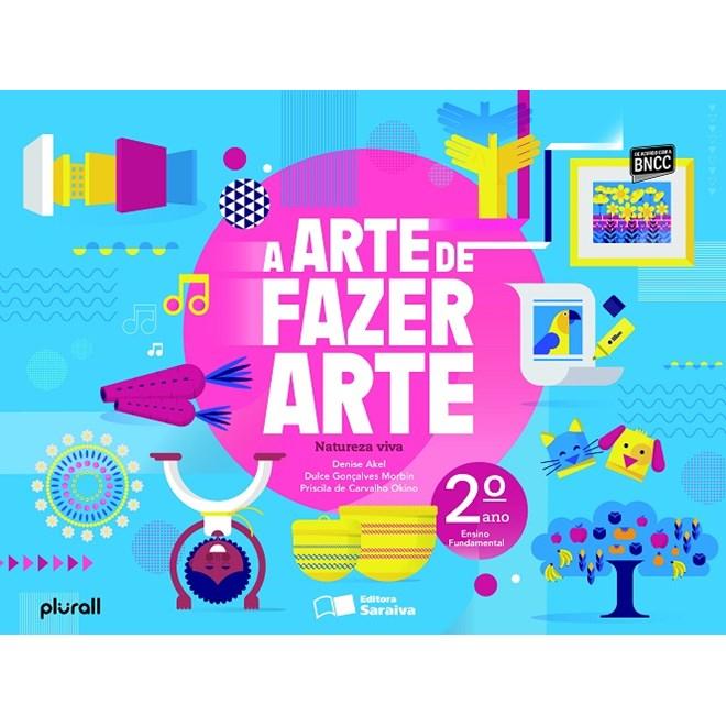 Livro - A Arte de Fazer Arte - 8 Ano - Saraiva