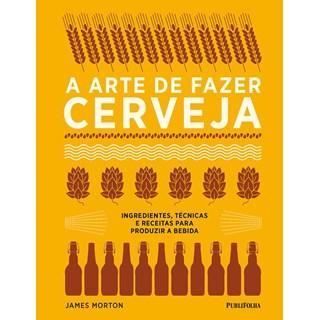 Livro - A Arte de Fazer Cerveja - Morton