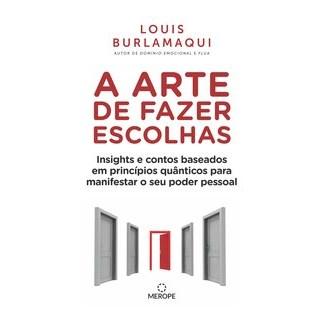 Livro - A Arte de Fazer Escolhas - Burlamaqui 1º edição