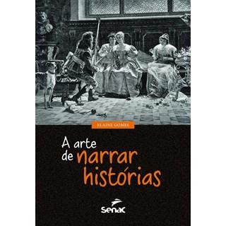 Livro - A Arte de Narrar Histórias - Gomes
