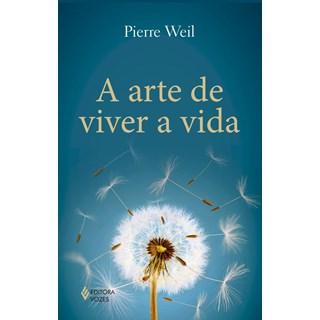 Livro - A Arte de Viver a Vida - Weil