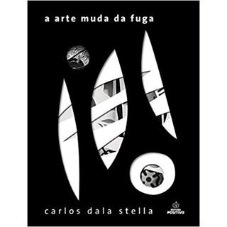Livro - A Arte Muda da Fuga - Dalla Stella
