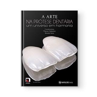 Livro - A Arte na Prótese Dentária - Um Universo em Harmonia - Calestrino
