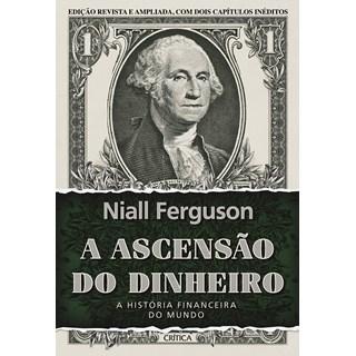 Livro A Ascensão do Dinheiro - Ferguson - Planeta