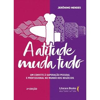 Livro - A Atitude Muda Tudo - Mendes