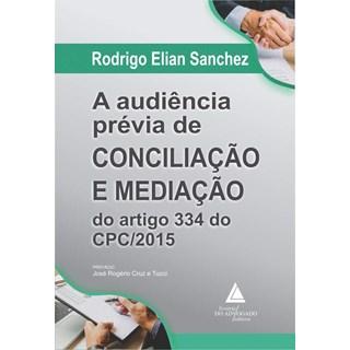 Livro A Audiência Prévia de Conciliação e Mediação do Artigo 334 do Cpc/2015 - Livraria do Advogado